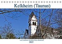 Kelkheim vom Frankfurter Taxifahrer Petrus Bodenstaff (Tischkalender 2022 DIN A5 quer): Kelkheim mitten im Taunus, mehrere Stadtteile verbinden Kelkheim (Monatskalender, 14 Seiten )