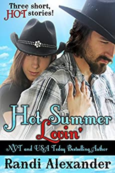 Hot Summer Lovin': Three Short, HOT Stories! by [Randi Alexander]