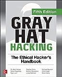 Gray Hat Hacking: The Ethical Hacker's Handbook - Allen, Dr. Harper