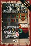 Le guide Minecraft de l'alchimiste - Version 1.9 - Format Kindle - 4,99 €