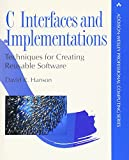 C Interfaces and Implementations: Techniques for Creating Reusable Software (Addison-Wesley Professional Computing Series) - David R. Hanson