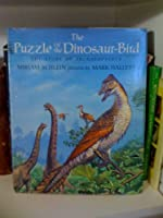 The Puzzle of the Dinosaur-bird: The Story of Archaeopteryx