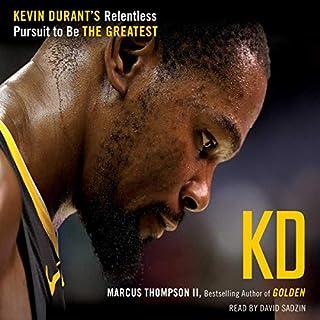 KD     Kevin Durant's Relentless Pursuit to Be the Greatest              Auteur(s):                                                                                                                                 Marcus Thompson                               Narrateur(s):                                                                                                                                 David Sadzin                      Durée: 8 h et 30 min     Pas de évaluations     Au global 0,0