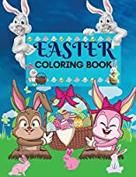 Easter Coloring Book 50 amazing Designs for Kids in Large Print: A Collection of Fun and Easy Happy Easter Eggs Coloring Pages for Kids Makes a perfect gift for Easter - Toddlers & Preschool & Adults