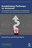 Establishing Pathways to Inclusion (Connecting Research with Practice in Special and Inclusive Education)