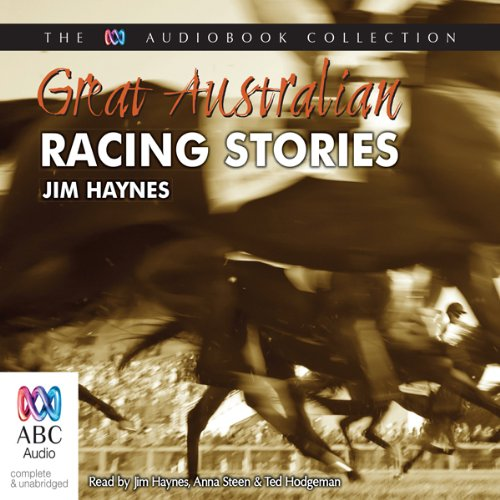 Best Australian Racing Stories                   By:                                                                                                                                 Jim Haynes                               Narrated by:                                                                                                                                 Jim Haynes                      Length: 2 hrs and 26 mins     1 rating     Overall 3.0