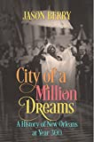 City of a Million Dreams: A History of New Orleans at Year 300