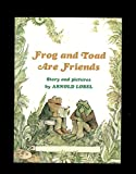 Frog and Toad Are Friends...