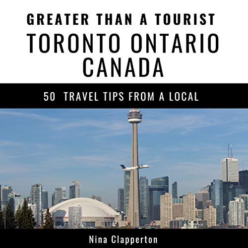 Greater Than a Tourist - Toronto Ontario Canada     50 Travel Tips from a Local              By:                                                                                                                                 Nina Clapperton,                                                                                        Greater Than a Tourist                               Narrated by:                                                                                                                                 Rick Paradis                      Length: 1 hr and 43 mins     Not rated yet     Overall 0.0