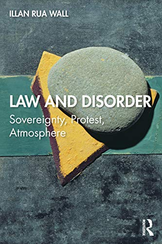 Law and Disorder: Sovereignty, Protest, Atmosphere (English Edition)