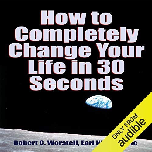 How to Completely Change Your Life in 30 Seconds audiobook cover art