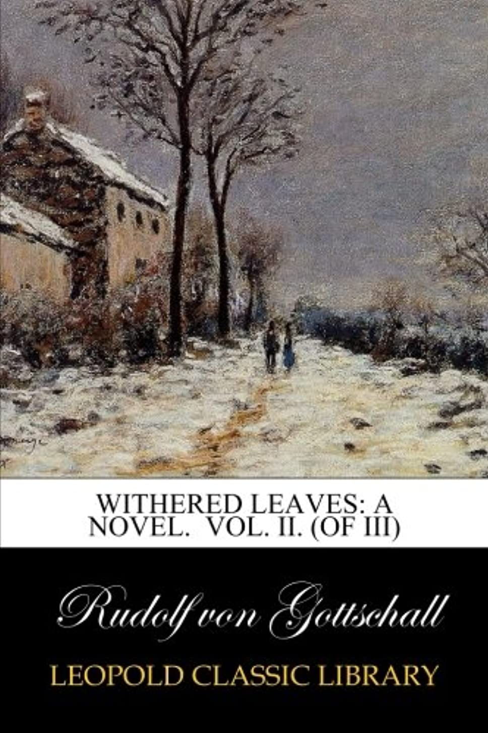 腸人形同情Withered Leaves: A Novel.  Vol. II. (of III)