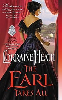 The Earl Takes All: A Hellions of Havisham Novel (The Hellions of Havisham Book 2) by [Lorraine Heath]