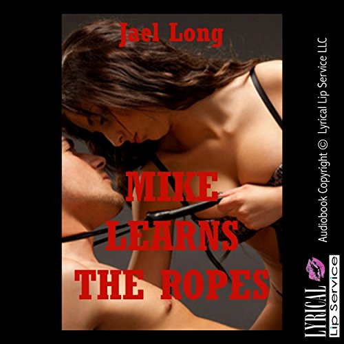 Mike Learns the Ropes audiobook cover art