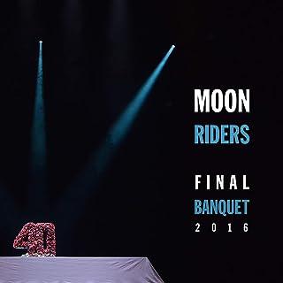 moonriders Final Banquet 2016 ~最後の饗宴~