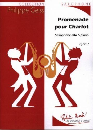 Partitions classique ROBERT MARTIN GEISS P. - PROMENADE POUR CHARLOT ALTO Saxophone