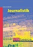 Journalistik. UTB basics - Klaus Meier