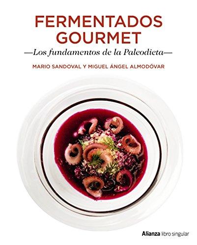 Fermentados Gourmet. Los fundamentos de la Paleodieta (Libros Singulares)