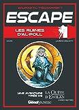 Escape ! Les ruines d'Al-Poll - Une aventure de La Quête d'Ewilan