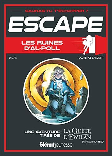 Escape ! Les ruines d'Al-Poll: Une aventure de La Quête d'Ewilan