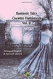 Fantastic Tales / Cuentos Fantásticos - Vol. II: Bilingual English & Spanish edition