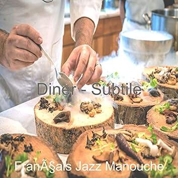 Diner - Subtile