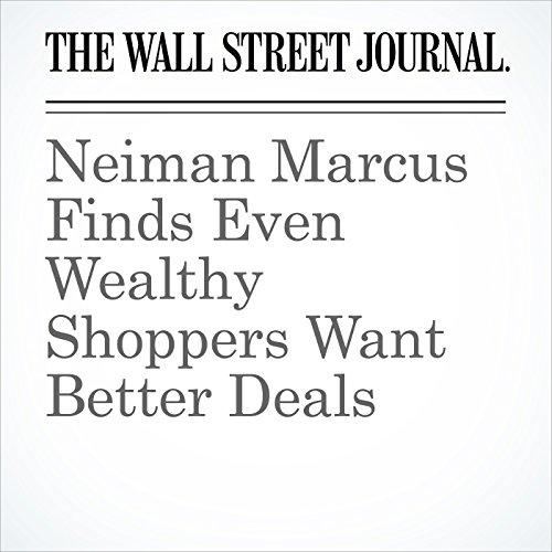 Neiman Marcus Finds Even Wealthy Shoppers Want Better Deals copertina