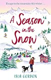 A Season in the Snow: Escape to the mountains and cuddle up with the perfect winter read!
