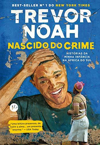 Nascido do crime: Histórias da minha infância na África do Sul