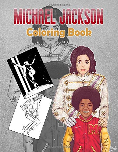 Michael Jackson Coloring Book: Featuring Enchanting Michael Jackson Adult Coloring Books For Men And Women (Activity Book Series)