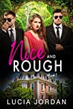 Nice and Rough: Bodyguard Romance Story - Book One