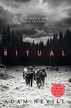 The Ritual: Now A Major Film, The Most Thrilling Chiller You'll Read This Year by [Adam Nevill]
