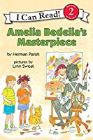 Amelia Bedelia's Masterpiece (I Can Read Level 2)