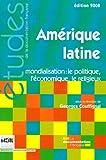 Amerique latine - mondialisation : le politique, l'economique (ETUDES DE LA DF)