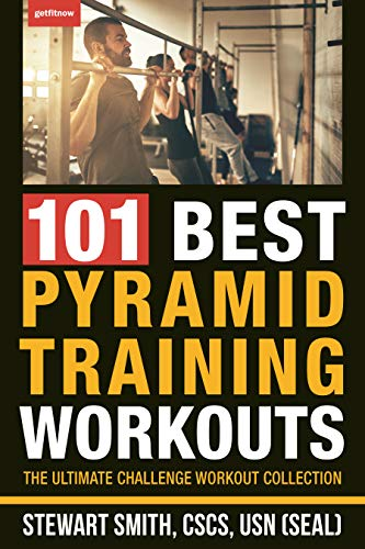 101 Best Pyramid Training Workouts: The Ultimate Challenge Workout Collection