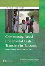 Community-Based Conditional Cash Transfers in Tanzania: Results from a Randomized Trial (World Bank Studies)