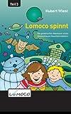 Lomoco spinnt (Die galaktischen Abenteuer eines himmelblauen Haushaltsroboters, Band 3)