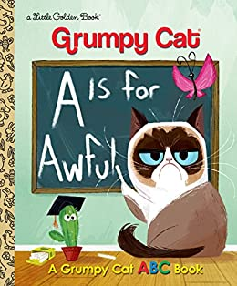 A Is for Awful: A Grumpy Cat ABC Book (Grumpy Cat) (Little Golden Book) by [Christy Webster, Steph Laberis]
