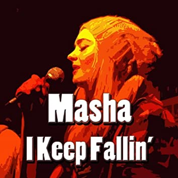 Masha - I Keep Fallin'