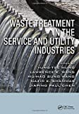 Waste Treatment in the Service and Utility Industries (Advances in Industrial and Hazardous Wastes Treatment)