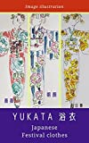 Yukata image illustration  Rose・ Morning glory ・Sun Flower: Summer festival clothes  It's cute (English Edition)