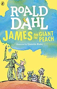 James and the Giant Peach by [Roald Dahl, Quentin Blake]