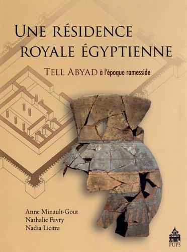 Une résidence royale égyptienne : Tell Abyad à l?époque ramesside