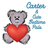 Carter & Cute Bedtime Pals: 5 Minute Good Night Stories to Read for Kids - Short Goodnight Story for Toddlers - Personalized Baby Books with Your ... Books Ages 1-3 (Personalized Books for Kids)