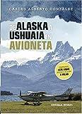 De Alaska a Ushuaia en Avioneta