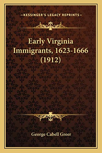 Early Virginia Immigrants, 1623-1666 (1912)