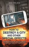 How to Destroy a City, and Other Special Effects: Inspiration from the SFX greats to make movies on your phone