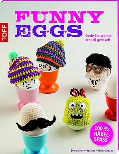 Funny Eggs: Coole Eierwärmer schnell gehäkelt (kreativ.kompakt.)