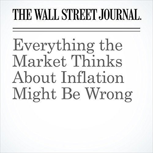 Everything the Market Thinks About Inflation Might Be Wrong audiobook cover art