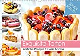 Exquisite Torten. Köstliche Rezepte für viele Anlässe (Wandkalender 2020 DIN A3 quer)